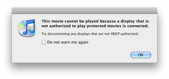 iTunes says: This movie cannot play because iTunes is requiring HDCP copy protection and making my not-so-old TV useless for iTunes video watching